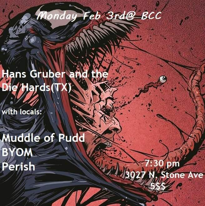 Hans Gruber and The Die Hards, Muddle of Pud, BYOM and Perish